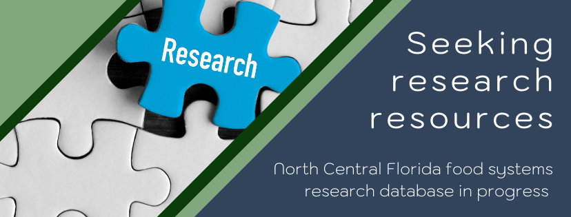 A flyer calling for research resources for a North Central Florida food systems research database
