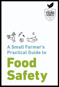 The cover of A Small Farmer's Practical Guide to Food Safety